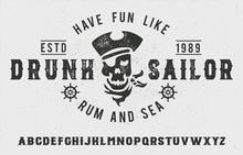 Sailor. Serif Font. Vintage Handmade Typeface. Original Hand Made Font And Logotype. Retro And Vintage Had Made Logo And Font. Print On Clothes, Sticker.