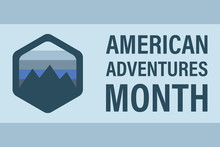 American Adventures Month In A...