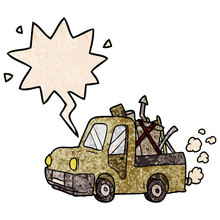 Cartoon Old Truck Full Of Junk And Speech Bubble In Retro Texture Style