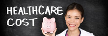 Healthcare Cost Billboard Panorama Banner Sign Doctor Showing Piggy Bank For Expensive Bills For Health Care.