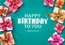 Happy Birthday Gift Boxes Vector Background. Birthday Greeting Card With Colorful Gift Boxes, Ribbons And Greeting Text In Empty Space For Party And Celebration. Vector Illustration.
