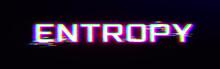 Entropy Concept. Thendy Glitch...