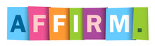 AFFIRM. Colorful Vector Typography Banner