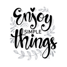 Enjoy Simple Things. Motivational Quote.