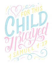 Bible Background With Hand Lettering For This Child I Prayed.
