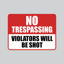 No Trespassing Violators Will ...