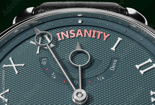 Fotografie, Obraz  Achieve Insanity, come close to Insanity or make it nearer or reach sooner - a watch symbolizing short time between now and Insanity