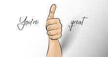 You're Great.An Illustration Of A Hand That Friendly Shows That You Are Super.