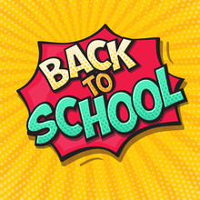 Back To School Design Template In Retro Comic Style Speech Bubble. Comic Sound Effect In Pop Art Style. Vector Illustration