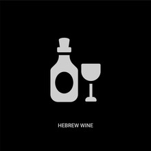 White Hebrew Wine Vector Icon On Black Background. Modern Flat Hebrew Wine From Religion Concept Vector Sign Symbol Can Be Use For Web, Mobile And Logo.
