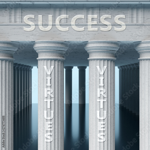Photo  Virtues is a vital part and foundation of success, it helps achieving success, p