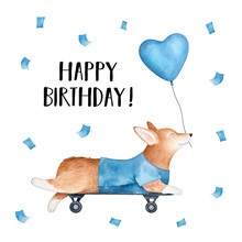 """""""Happy Birthday"""" Card With Pembroke Welsh Corgi Dog Riding Skateboard And Holding Blue Heart Shaped Balloon. Decorated With Text And Flying Paper Confetti. Hand Painted Watercolour Drawing On White."""