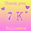 """canvas print picture - The inscription """"Thank you 7K (7000) Follower"""", and hearts, cut from a brilliant pink cardboard on a gradient yellow-pink background. Collage in magazine style..."""