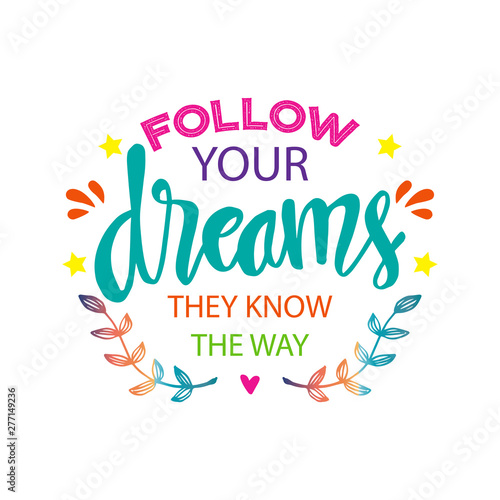 Follow your dreams they know the way. Motivational quote. Canvas Print