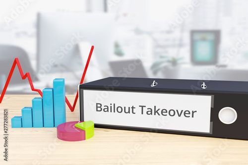 Bailout Takeover - Finance/Economy  Folder on desk with