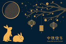 Card, Poster, Banner Design With Full Moon, Cute Rabbits, Lanterns, Chinese Text Happy Mid Autumn, Gold On Blue. Hand Drawn Vector Illustration. Concept For Holiday Decor Element. Flat Style.