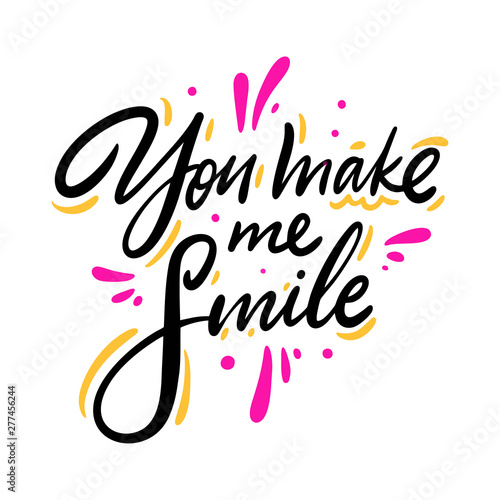 Poster Positive Typography You make me smile icon. Hand drawn phrase lettering. Isolated on white background.