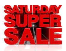 SATURDAY SUPER SALE Word 3D Rendering On White Background