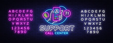 Support Neon Sign Vector. Call Center Design Template Neon Sign, Light Banner, Neon Signboard, Nightly Bright Advertising, Light Inscription. Vector Illustration. Editing Text Neon Sign