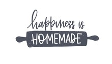 Happiness Is Homemade Phrase H...