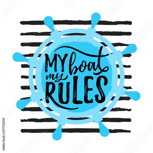 Illustration For Kid With Ship Steering My Boat My Rules Cute Design With Lettering Inspiration Quote Paint Stripes Baby Background For Room Decor T Shirt Print Kids Wear Fashion Baby Shower