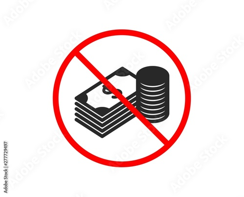 No or Stop. Cash money icon. Banking currency sign. Dollar or USD symbol. Prohibited ban stop symbol. No savings icon. Vector Fototapete