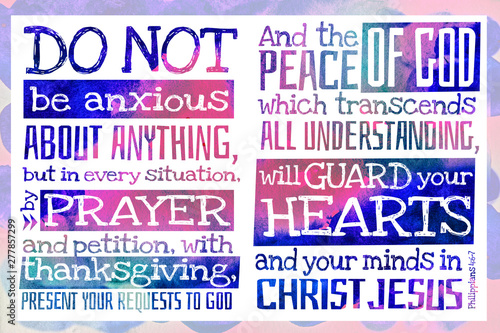 Fotografie, Tablou Do not be anxious about anything (Philippians 4:6-7) - Poster with Bible text qu