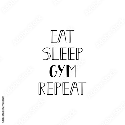 Eat sleep gym repeat Fototapeta