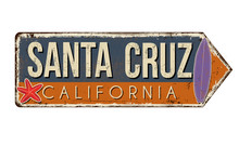 Santa Cruz Vintage Rusty Metal Sign