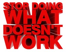 STOP DOING WHAT DOESN'T WORK Red Word On White Background 3d Rendering