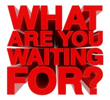 WHAT ARE YOU WAITING FOR Word ...