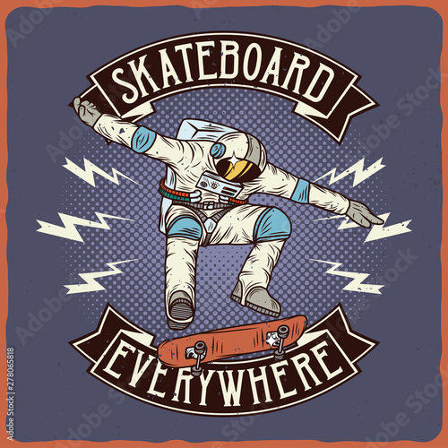 Cosmic label with illustration of the astronaut on the skateboard. Vector illustration. T-shirt or poster design.