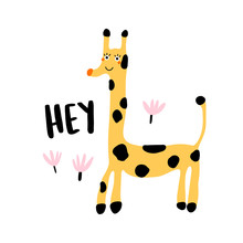 Baby Design. Cute Giraffe Says Hey. Perfect For T-shirt, Apparel, Cards, Poster, Nursery Decoration. Cute Vector Illustration.