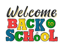 Welcome Back To School Decorated Lettering Sign. Colorful Textured Text Isolated On White Background. Design Element For Leaflets, Cards, Covers, Poster, Banner, Flyer, Mail. Vector Illustration.