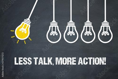 Fotografía  Less Talk, more Action!