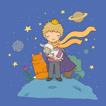 The Little Prince.A Fairy Tale About A Boy, A Rose, A Planet And A Fox.