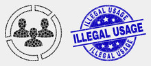 Pixelated Social Pie Chart Mosaic Pictogram And Illegal Usage Seal Stamp. Blue Vector Round Scratched Seal With Illegal Usage Caption. Vector Combination In Flat Style.