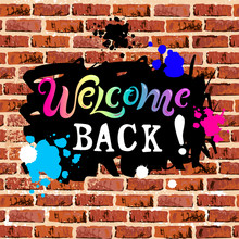 Welcome Back! Text As Graffiti Isolated On Brick Wall Background. Handwriting Lettering Welcome. Vector Illustration For Flyer, School Fair, Sale, Announcement.