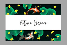 Autumn Banner Template With Illustration Of Japanese Pond With Koi Carp, Ginkgo Leaves And Lotus Leaves On Dark Background. Watercolor Imitation Vector Illustration