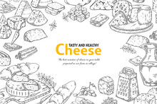 Hand Drawn Cheese Background. Organic Italian Food And Snacks Sketch, Restaurant Menu Design. Vector Outline Table With Traditional Products For Breakfast