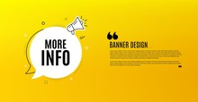 More Info Symbol. Yellow Banner With Chat Bubble. Navigation Sign. Read Description. Coupon Design. Flyer Background. Hot Offer Banner Template. Bubble With More Info Text. Vector