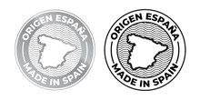Made In Spain, Origen Espana Logo, Product Label Map Stamp. Vector Spanish Made 100 Percent Premium Quality Production Package Icon