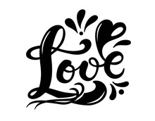 Love. Hand Drawn Lettering. Vector Illustration. Perfect Logo For Wedding Or Valentine's Day Design