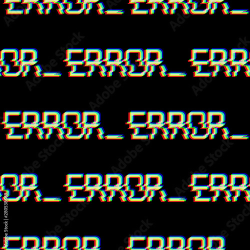 Fototapeta  Vector seamless pattern with symbol of word ERROR in glitch style