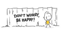 Strichfiguren / Strichmännchen: Don't Worry, Be Happy. (Nr. 437)