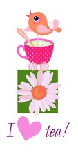 """Tea Party Invitation Card With Cute Little Bird Standing On The Cup Of Tea , Camomile Flower And Text """"I Love Tea""""."""