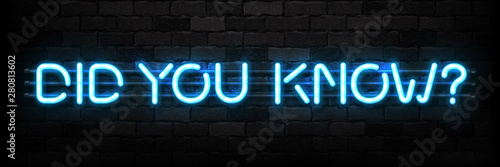Obraz Vector realistic isolated neon sign of Did You Know typography logo for template decoration and covering on the wall background. Concept of trivia, quiz and question show. - fototapety do salonu