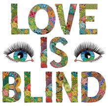 Words LOVE IS BLIND. Vector De...