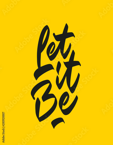 Hand lettering of motivational phrase 'Let it be!' modern calligraphy Canvas Print