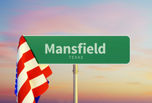 Mansfield – Texas. Road Or Town Sign. Flag Of The United States. Sunset Oder Sunrise Sky. 3d Rendering